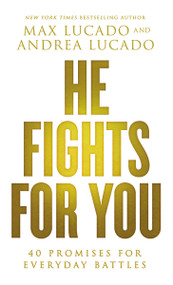 He Fights for You (40 Promises for Everyday Battles) (Miniature Edition) by Max Lucado, 9780718037901