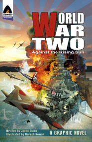 World War Two: Against The Rising Sun by Jason Quinn, Naresh Kumar, 9789381182055