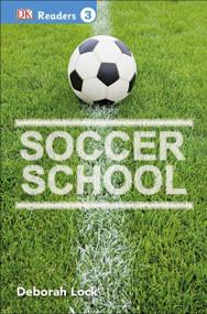 DK Readers L3: Soccer School - 9781465435835 by DK, 9781465435835
