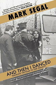 And Then I Danced (Traveling the Road to LGBT Equality) - 9781617754104 by Mark Segal, 9781617754104