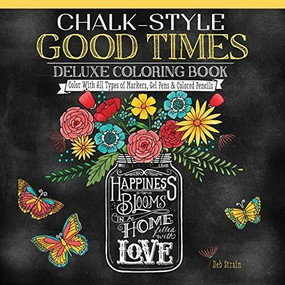 Chalk-Style Good Times Deluxe Coloring Book (Color With All Types of Markers, Gel Pens & Colored Pencils) by Deb Strain, 9781497201521