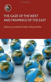 The Gaze of the West and Framings of the East by Shanta Nair-Venugopal, 9780230302921