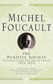 On the Punitive Society (Lectures at the Collège de France, 1972-1973) by Michel Foucault, Arnold I. Davidson, Graham Burchell, 9781403986603