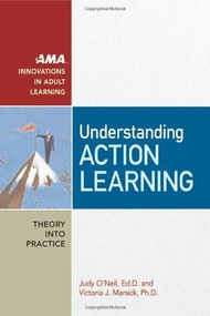 Understanding Action Learning - 9780814473955 by Judy O'Neil, Victoria J. Marsick, 9780814473955