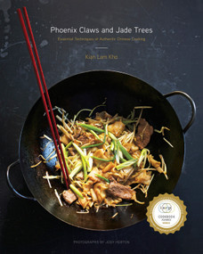 Phoenix Claws and Jade Trees (Essential Techniques of Authentic Chinese Cooking: A Cookbook) by Kian Lam Kho, Jody Horton, 9780385344685