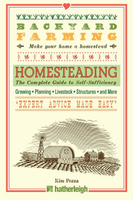 Backyard Farming: Homesteading (The Complete Guide to Self-Sufficiency) by Kim Pezza, 9781578265985