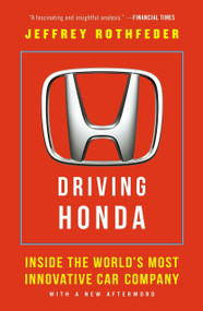 Driving Honda (Inside the World's Most Innovative Car Company) by Jeffrey Rothfeder, 9781591847977