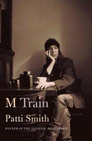 M Train by Patti Smith, 9781101875100