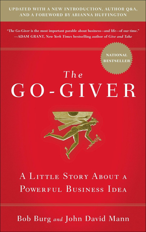 The Go-Giver, Expanded Edition (A Little Story About a Powerful Business Idea (Go-Giver, Book 1) by Bob Burg, John David Mann, 9781591848288