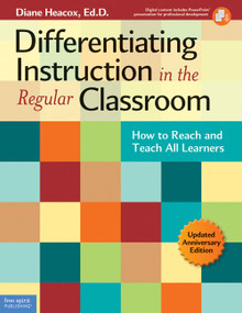 Differentiating Instruction in the Regular Classroom (How to Reach and Teach All Learners (Updated Anniversary Edition)) by Diane Heacox, 9781575424163