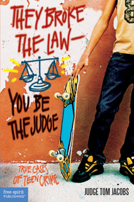 They Broke the Law-You Be the Judge (True Cases of Teen Crime) by Thomas A. Jacobs, 9781575421346