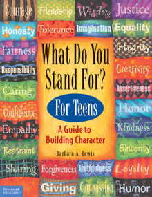 What Do You Stand For? For Teens (A Guide to Building Character) by Barbara A. Lewis, 9781575420295