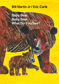 Baby Bear, Baby Bear, What Do You See? Board Book by Jr. Martin, Bill, Eric Carle, 9780805089905