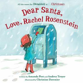 Dear Santa, Love, Rachel Rosenstein by Amanda Peet, Andrea Troyer, Christine Davenier, 9780553510614
