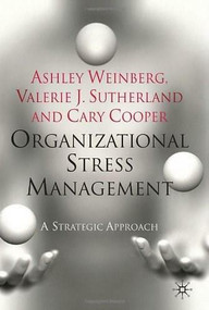 Organizational Stress Management (A Strategic Approach) by Cary Cooper, Valerie J Sutherland, Ashley Weinberg, 9780230203921