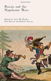 Russia and the Napoleonic Wars by Janet M. Hartley, Paul Keenan, Dominic Lieven, 9781137527998