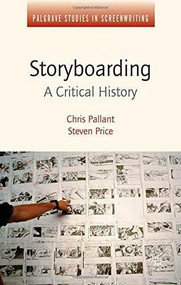 Storyboarding (A Critical History) by Chris Pallant, Steven Price, 9781137027597