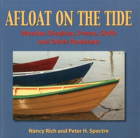 Afloat On The Tide (Wooden Dinghies, Prams, Skiffs and other Rowboats) by Nancy Rich, Peter H. Spectre, 9781574092851