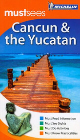 Michelin Must Sees Cancun +The Yucatan by Michelin, 9781906261672