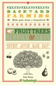 Backyard Farming: Fruit Trees, Berries & Nuts by Kim Pezza, 9781578265329