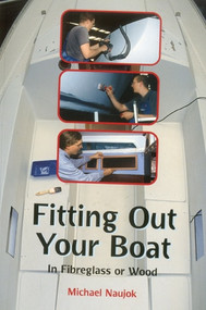 Fitting Out Your Boat (In Fiberglass or Wood) by Michael Naujok, 9781574091854