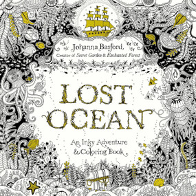 Lost Ocean (An Inky Adventure and Coloring Book for Adults) by Johanna Basford, 9780143108993