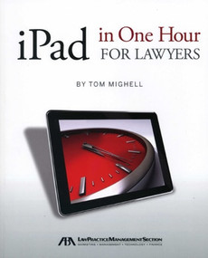 iPad in One Hour for Lawyers (American Bar Association) by Tom Mighell, 9781616329532