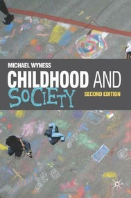 Childhood and Society by Michael Wyness, 9780230241824