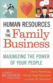 Human Resources in the Family Business (Maximizing the Power of Your People) by David Ransburg, Wendy Sage-Hayward, Amy M. Schuman, 9781137444264
