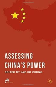 Assessing China's Power by Jae Ho Chung, 9781137537065