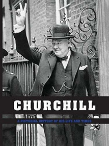 Churchill (A Pictorial History of His Life and Times) by Ian S Wood, 9781782811497