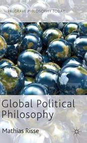 Global Political Philosophy by Mathias Risse, 9780230360723
