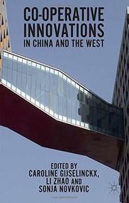 Co-operative Innovations in China and the West by Caroline Gijselinckx, Li Zhao, Sonja Novkovic, 9781137277275