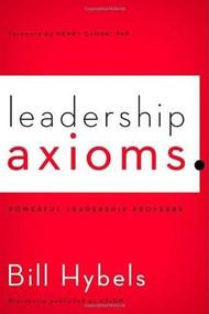 Leadership Axioms (Powerful Leadership Proverbs) by Bill Hybels, 9780310495963