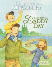 Let's Have a Daddy Day by Karen Kingsbury, Dan Andreasen, 9780310712152