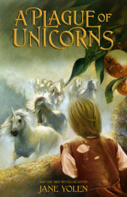 A Plague of Unicorns by Jane Yolen, 9780310746485