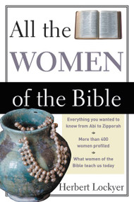 All the Women of the Bible - 9780310281511 by Herbert Lockyer, 9780310281511