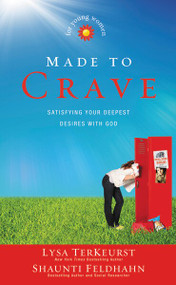 Made to Crave for Young Women (Satisfying Your Deepest Desires with God) by Lysa TerKeurst, Shaunti Feldhahn, 9780310729983