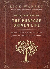 Daily Inspiration for the Purpose Driven Life (Scriptures and Reflections from the 40 Days of Purpose) by Rick Warren, 9780310346425