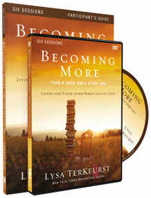 Becoming More Than a Good Bible Study Girl Participant's Guide with DVD (Living the Faith after Bible Class Is Over) by Lysa TerKeurst, 9780310877721