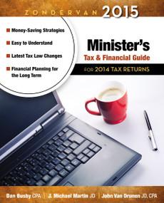 Zondervan 2015 Minister's Tax and Financial Guide (For 2014 Tax Returns) by Dan Busby, Michael Martin, John VanDrunen, 9780310330905