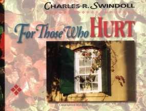 For Those Who Hurt by Charles R. Swindoll, 9780310497219