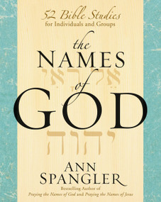The Names of God (52 Bible Studies for Individuals and Groups) by Ann Spangler, 9780310283768