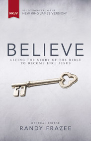 NKJV, Believe, Hardcover (Living the Story of the Bible to Become Like Jesus) by  Zondervan, 9780310437949