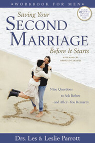 Saving Your Second Marriage Before It Starts Workbook for Men (Nine Questions to Ask Before---and After---You Remarry) by Les and Leslie Parrott, 9780310275848