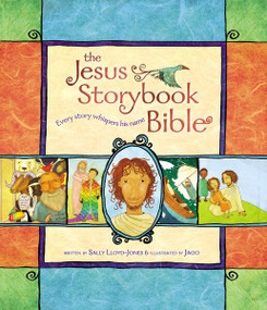 The Jesus Storybook Bible (Every Story Whispers His Name) by Sally Lloyd-Jones,  Jago, 9780310708254
