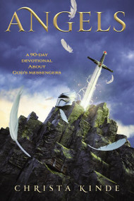 Angels: A 90-Day Devotional about God's Messengers by Christa J. Kinde, 9780310747659