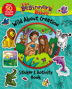 The Beginner's Bible Wild About Creation Sticker and Activity Book by  Zondervan, 9780310747055