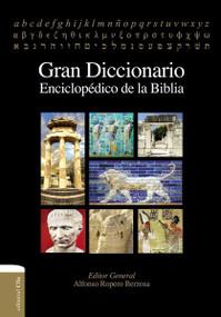 Gran diccionario enciclopédico de la Biblia by Alfonso Ropero Berzosa, 9788482679273