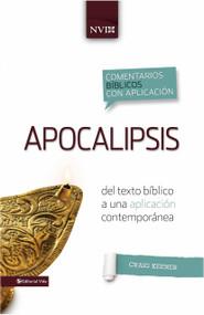 Comentario bíblico con aplicacion NVI Apocalipsis (Del texto bíblico a una aplicación contemporánea) by Craig S. Keener, 9780829759679